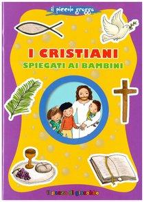 I cristiani spiegati ai bambini - Elena Giordano | Libro | Itacalibri