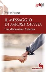 Il messaggio di Amoris Laetitia: Una discussione fraterna. Walter Kasper   Libro   Itacalibri
