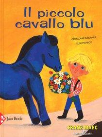 Il piccolo cavallo blu - Élise Mansot, Géraldine Elschner | Libro | Itacalibri