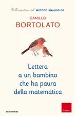 Lettera a un bambino che ha paura della matematica - Camillo Bortolato | Libro | Itacalibri