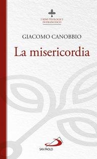 La misericordia - Giacomo Canobbio | Libro | Itacalibri