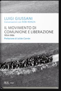 Il movimento di Comunione e Liberazione (1954-1986): Conversazioni con Robi Ronza. Luigi Giussani | Libro | Itacalibri
