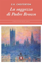 La saggezza di Padre Brown - Gilbert Keith Chesterton | Libro | Itacalibri