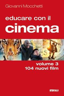 Educare con il cinema - Vol. 3 - Giovanni Mocchetti | Libro | Itacalibri