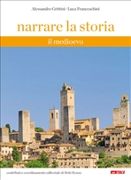 Narrare la storia - volume 1: Il Medioevo. Alessandro Grittini, Luca Franceschini | Libro | Itacalibri