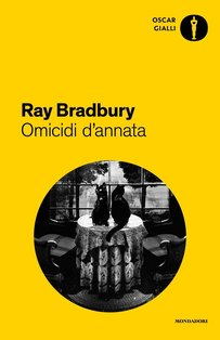 Omicidi d'annata  - Ray Bradbury | Libro | Itacalibri