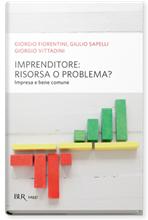 Imprenditore: risorsa o problema?: Impresa e bene comune. Giorgio Vittadini | Libro | Itacalibri