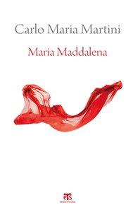 Maria Maddalena: Esercizi spirituali. Carlo Maria Martini   Libro   Itacalibri