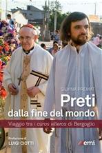 Preti dalla fine del mondo: Viaggio tra i <i>curas villeros</i> di Bergoglio. Silvina Premat | Libro | Itacalibri