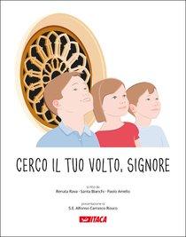 Cerco il tuo volto, Signore: Percorso elementare di religione cattolica - Vol. 3. Renata Rava, Santa Bianchi, Paolo Amelio | Libro | Itacalibri