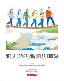 Nella compagnia della Chiesa: Percorso elementare di religione cattolica. Vol 5. Renata Rava, Paolo Amelio, Santa Bianchi | Libro | Itacalibri