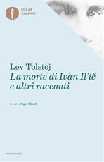 La morte di Ivan Il'ic e altri racconti - Lev Tolstoj | Libro | Itacalibri
