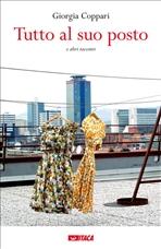Tutto al suo posto: e altri racconti. Giorgia Coppari | Libro | Itacalibri