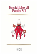 Encicliche di Paolo VI: Ecclesiam suam, Mense maio, Mysterium fidei, Christi matri, Populorum progressio, Sacerdotalis caelibatus, Humanae vitae. Paolo VI | Libro | Itacalibri