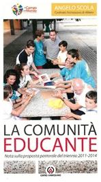 La comunità educante: Nota sulla proposta pastorale del trienno 2011-2014. Angelo Scola | Libro | Itacalibri