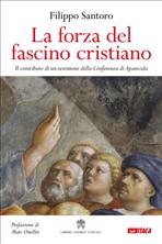 La forza del fascino cristiano: Il contributo di un testimone della Conferenza di Aparecida. Filippo Santoro | Libro | Itacalibri