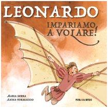 Leonardo: Impariamo a volare. Anna Formaggio, Maria Serra | Libro | Itacalibri
