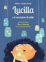 Lucilla  e il cacciatore di stelle - Alberto Bordin, Claudia Bordin | Libro | Itacalibri