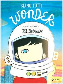 Siamo tutti Wonder - R. J. Palacio | Libro | Itacalibri