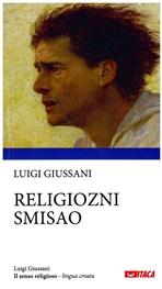 Il senso religioso. Ed. in lingua croata - Luigi Giussani | Libro | Itacalibri