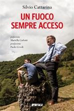 Un fuoco sempre acceso - Silvio Cattarina | Libro | Itacalibri
