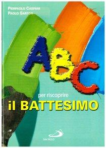 ABC per riscoprire il battesimo - Paolo Sartor, Pierpaolo Caspani | Libro | Itacalibri
