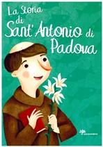 La storia di Sant'Antonio di Padova - Francesca Fabris | Libro | Itacalibri