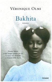 Bakhita: romanzo. Véronique Olmi | Libro | Itacalibri