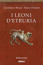 I leoni d'Etruria - Gianfranco Bracci, Marco Parlanti | Libro | Itacalibri
