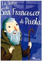 La storia di San Francesco di Paola - Francesca Fabris | Libro | Itacalibri