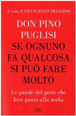 Se ognuno fa qualcosa si può fare molto: Le parole del prete che fece paura alla mafia. don Pino Puglisi | Libro | Itacalibri