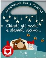 Chiudi gli occhi e stammi vicino: Ninnenanne per i piccoli. Lodovica Cima | Libro | Itacalibri