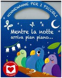 Mentre la notte arriva pian piano...: Ninnenanne per i piccoli. Lodovica Cima | Libro | Itacalibri