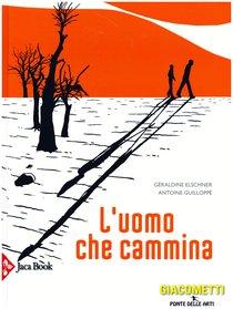 L'uomo che cammina - Antoine Guilloppé, Géraldine Elschner | Libro | Itacalibri