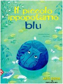 Il piccolo ippopotamo blu - Anja Klauss, Géraldine Elschner | Libro | Itacalibri