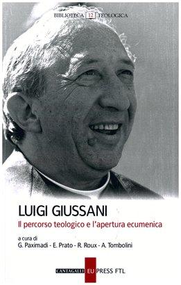 Anniversario Di Matrimonio Giussani.Luigi Giussani Il Percorso Teologico E L Apertura Ecumenica Aa