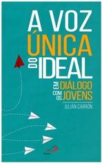 A voz unica do ideal: Em dialogo com os jovens. Julián Carrón | Libro | Itacalibri