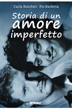 Storia di un amore imperfetto - Pio Barletta, Carla Bonifati | Libro | Itacalibri