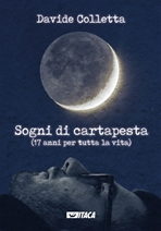 Sogni di cartapesta (17 anni per tutta la vita) - Davide Colletta | Libro | Itacalibri