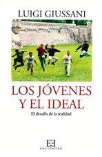 Los jovenes y el ideal: El desafio de la realidad. Luigi Giussani | Libro | Itacalibri