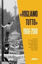 «Vogliamo tutto». 1968-2018 - AA.VV. | Libro | Itacalibri