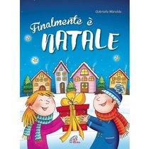 Finalmente è Natale. Spartito e copione - Gabriella Marolda | Libro | Itacalibri