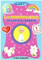 La nonviolenza spiegata ai bambini - Elena Giordano | Libro | Itacalibri