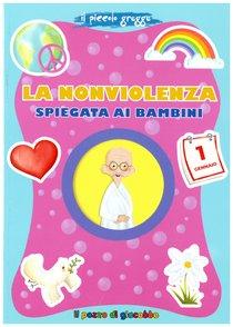 La nonviolenza spiegata ai bambini - Elena Giordano   Libro   Itacalibri
