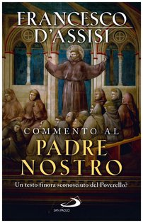 Commento al Padre Nostro - Francesco d'Assisi   Libro   Itacalibri