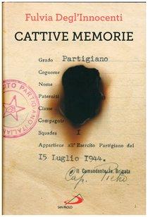 Cattive memorie - Fulvia Degl'Innocenti | Libro | Itacalibri
