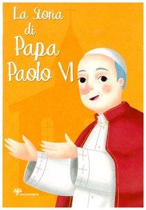 La storia di Papa Paolo VI - Antonella Pandini | Libro | Itacalibri