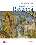 Il Vangelo secondo Ravenna - André Frossard | Libro | Itacalibri