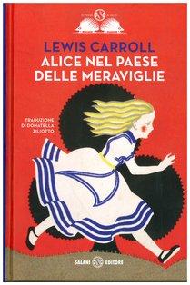 Alice nel paese delle meraviglie. Alice nello specchio - Lewis Carroll | Libro | Itacalibri