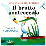 Il brutto anatroccolo: Una fiaba per ogni emozione. Vol. 6. Hans Christian Andersen | Libro | Itacalibri